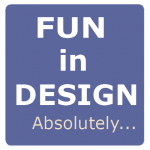 Fun in Design Absolutely...